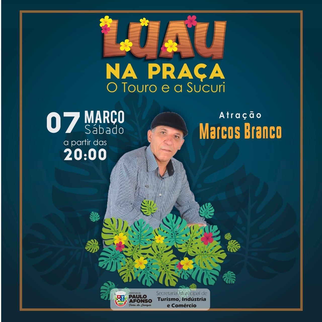 Marcos Branco é atração de mais um Luau na Praça neste sábado (7)