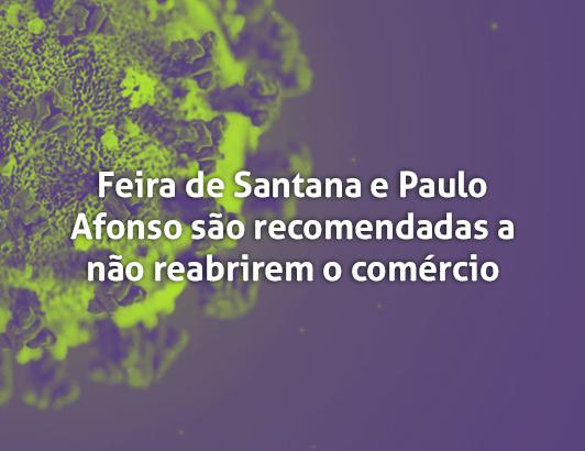 CORONAVÍRUS – Prefeituras de Feira de Santana e Paulo Afonso são recomendadas pela Defensoria a manterem o comércio fechado