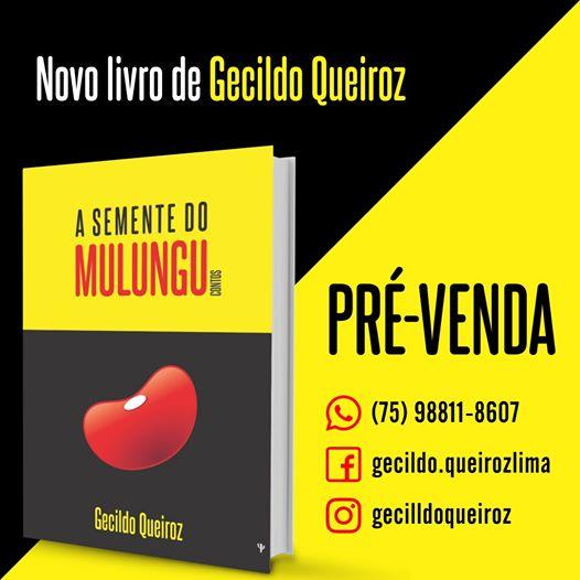 """Novo livro de Gecildo Queiroz """"A semente do mulungu"""" homenageia o Bairro Tancredo Neves"""