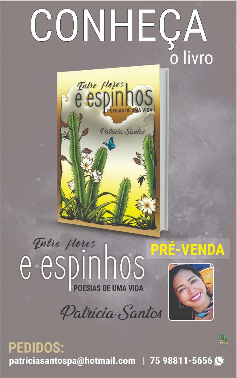 """Poetisa Patrícia Santos lança seu primeiro livro """"Entre flores e Espinhos"""" no dia Nacional em Defesa do Velho Chico"""