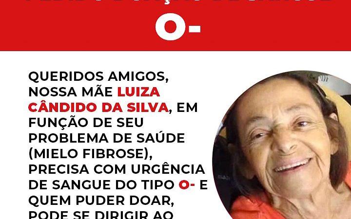 Familiares pedem doação de sangue O- negativo para D.Luiza Cândido